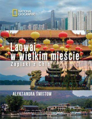 http://merlin.pl/Laowai-w-wielkim-miescie-Zapiski-z-Chin_Aleksandra-Swistow,images_big,9,978-83-7596-709-8.jpg