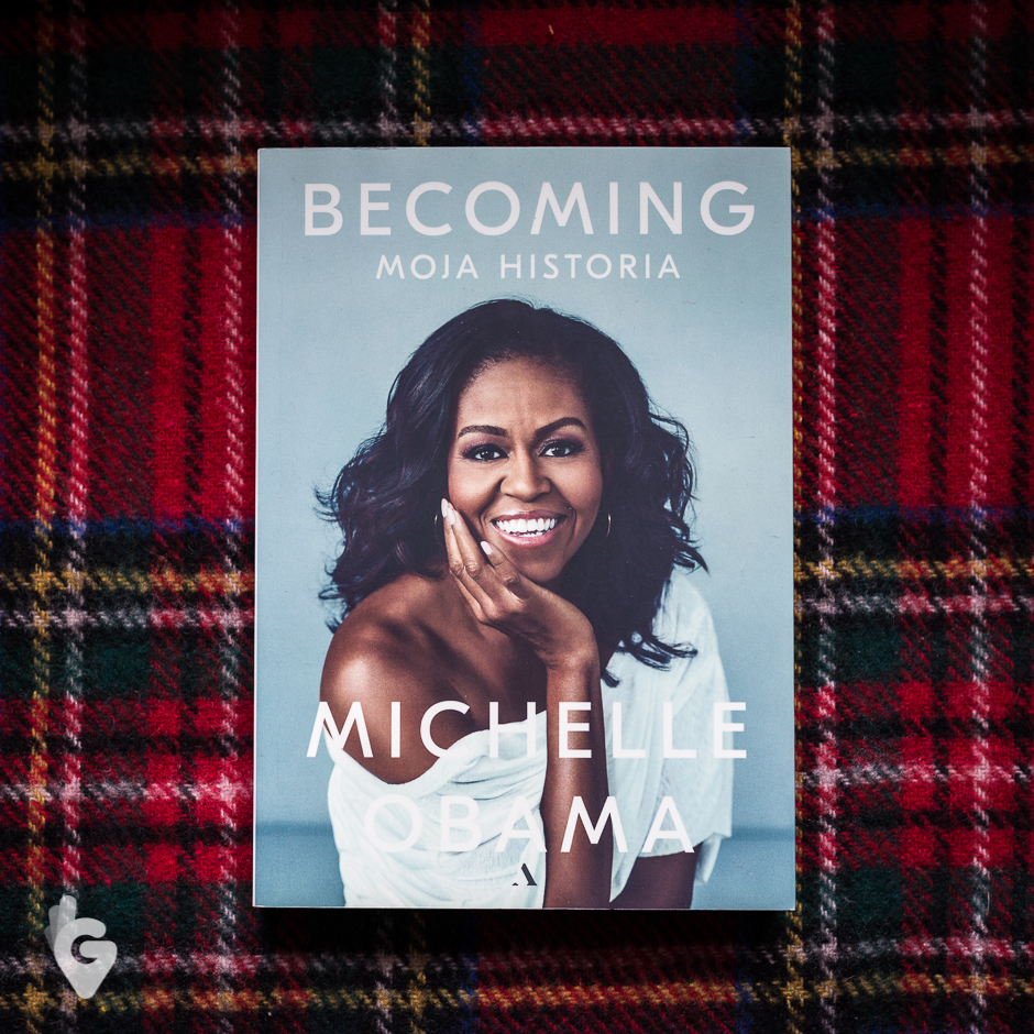 """Becoming. Moja historia"" Michelle Obama"